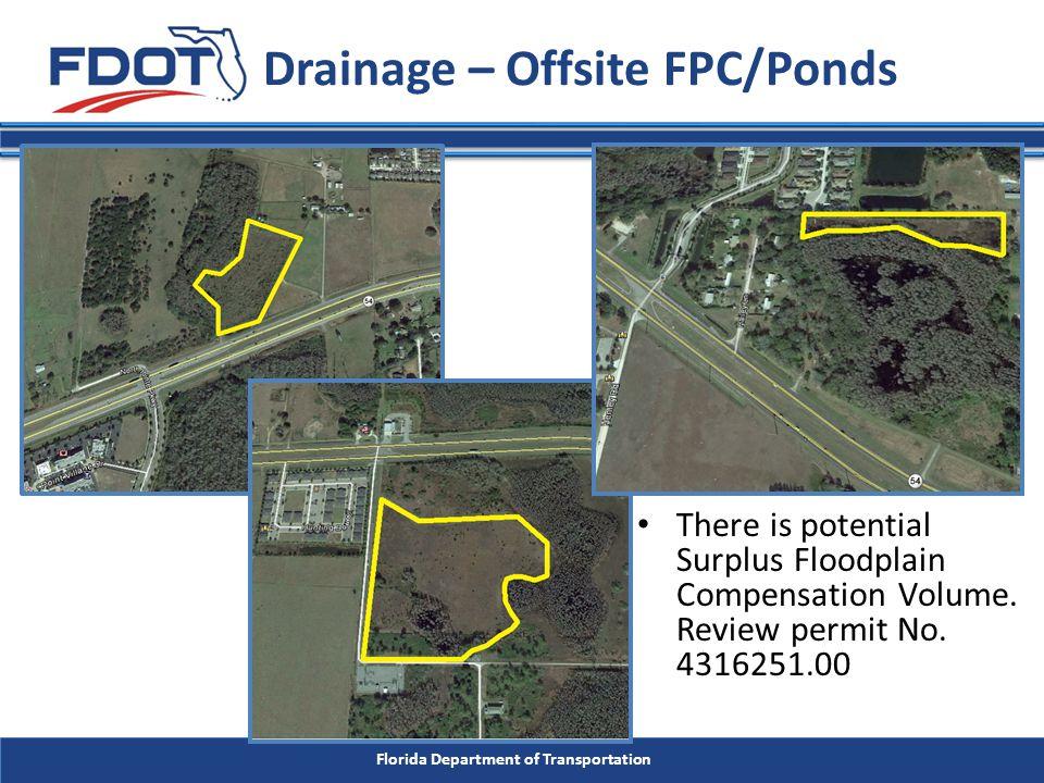 Florida Department of Transportation Drainage – Offsite FPC/Ponds There is potential Surplus Floodplain Compensation Volume. Review permit No. 4316251