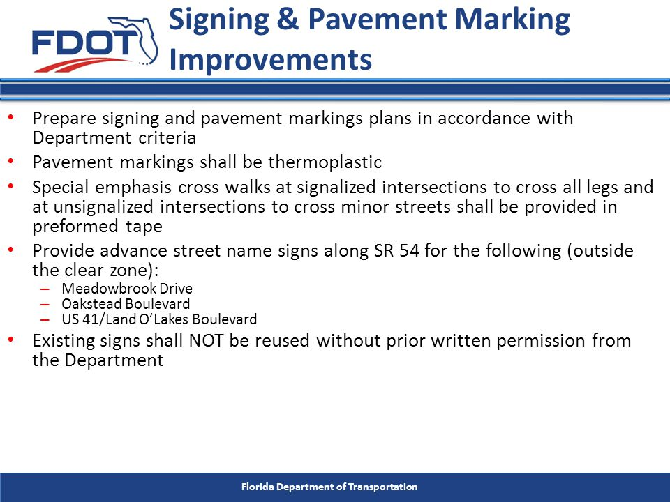 Florida Department of Transportation Signing & Pavement Marking Improvements Prepare signing and pavement markings plans in accordance with Department