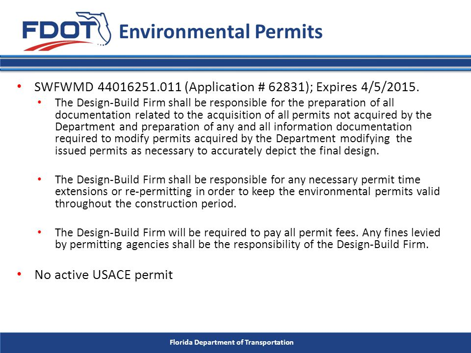 Florida Department of Transportation SWFWMD 44016251.011 (Application # 62831); Expires 4/5/2015. The Design-Build Firm shall be responsible for the p
