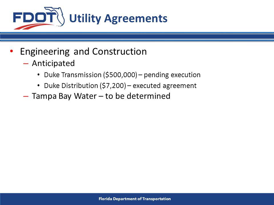 Florida Department of Transportation Engineering and Construction – Anticipated Duke Transmission ($500,000) – pending execution Duke Distribution ($7