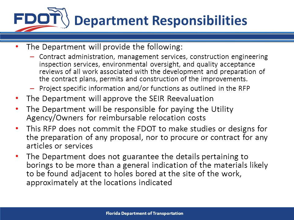 Florida Department of Transportation The Department will provide the following: – Contract administration, management services, construction engineeri