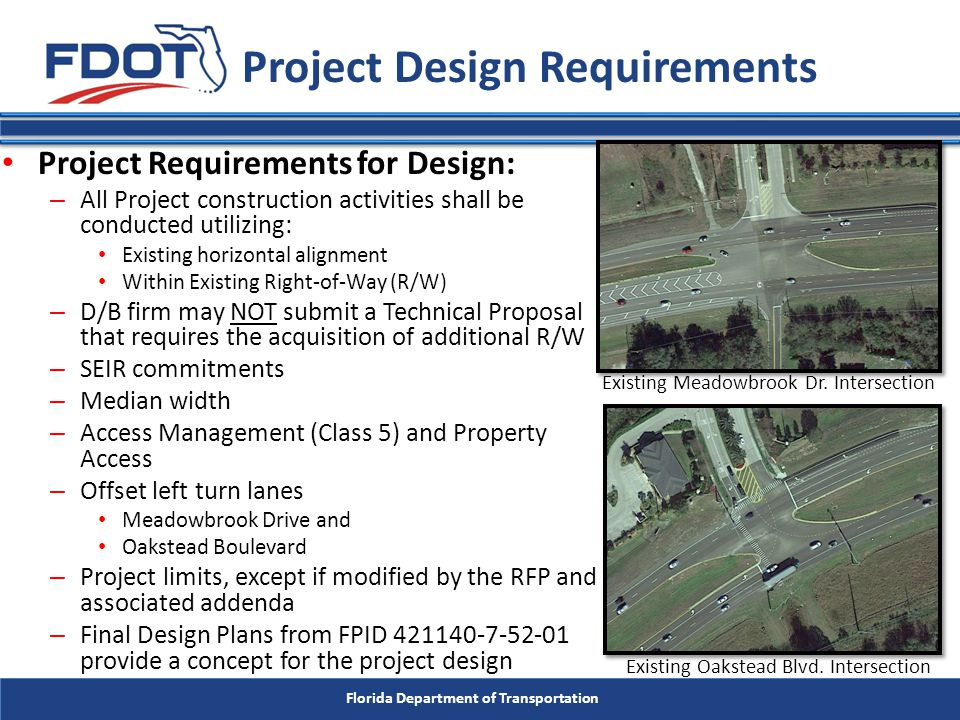 Florida Department of Transportation Widening existing 4-lane divided to 6-lane divided urban principal arterial Improvements include: – Roadway, 2-Typical Sections – Drainage – Walls – Misc.