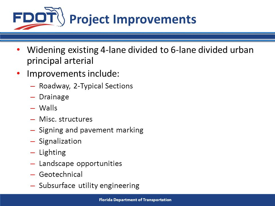 Florida Department of Transportation Roadway Improvements Approved Roadway Typical Section Details: – E.