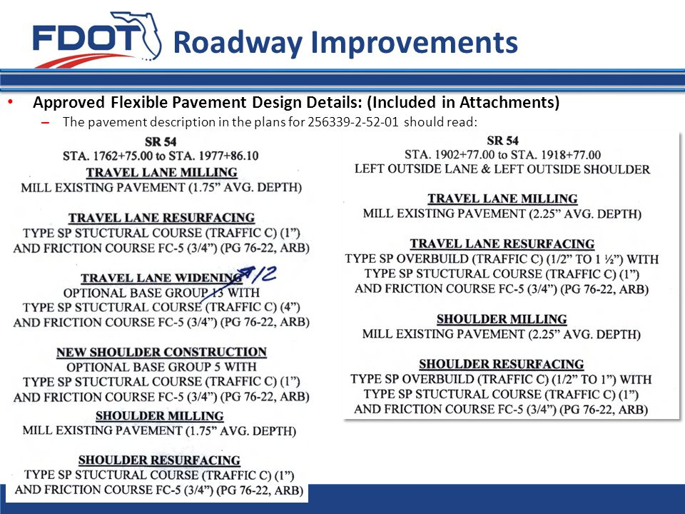 Roadway Improvements Approved Flexible Pavement Design Details: (Included in Attachments) – The pavement description in the plans for 256339-2-52-01 s