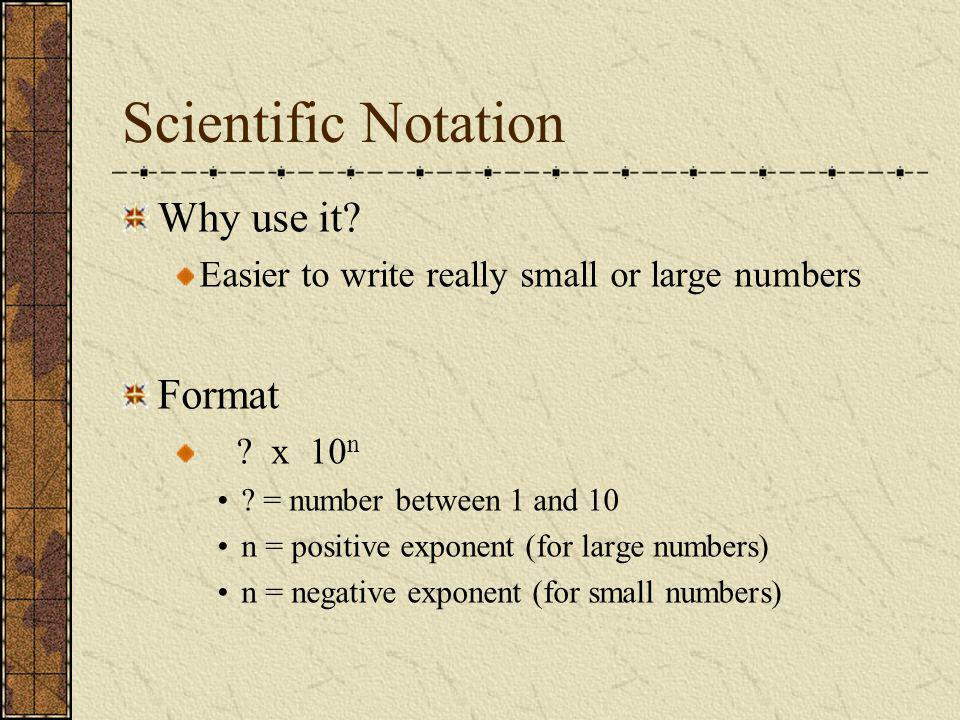 Scientific Notation Examples Earth's Radius Lifetime of pion Earth to the Moon Diameter of an atom