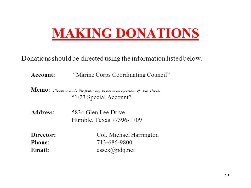 15 MAKING DONATIONS Donations should be directed using the information listed below.