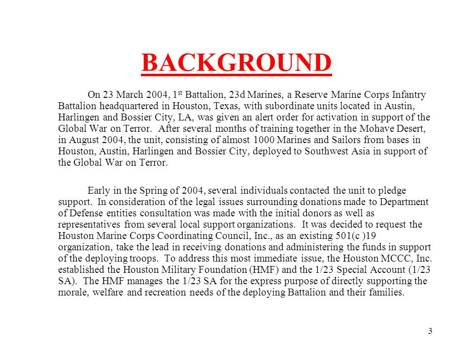 3 BACKGROUND On 23 March 2004, 1 st Battalion, 23d Marines, a Reserve Marine Corps Infantry Battalion headquartered in Houston, Texas, with subordinat