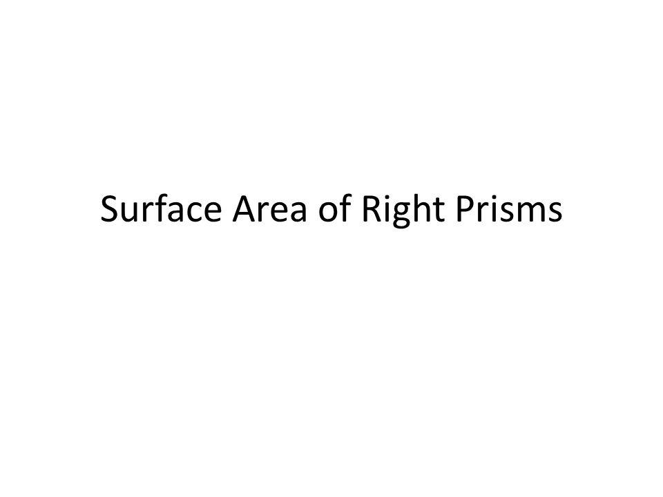 Surface Area of Right Prisms