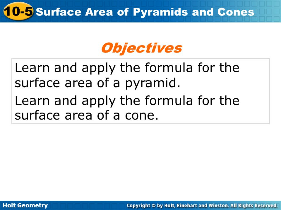 Holt Geometry 10-5 Surface Area of Pyramids and Cones Step 3 Find the surface area.