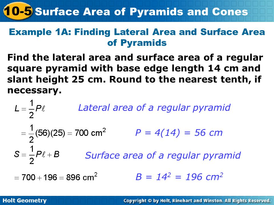Holt Geometry 10-5 Surface Area of Pyramids and Cones Example 5: Manufacturing Application If the pattern shown is used to make a paper cup, what is the diameter of the cup.