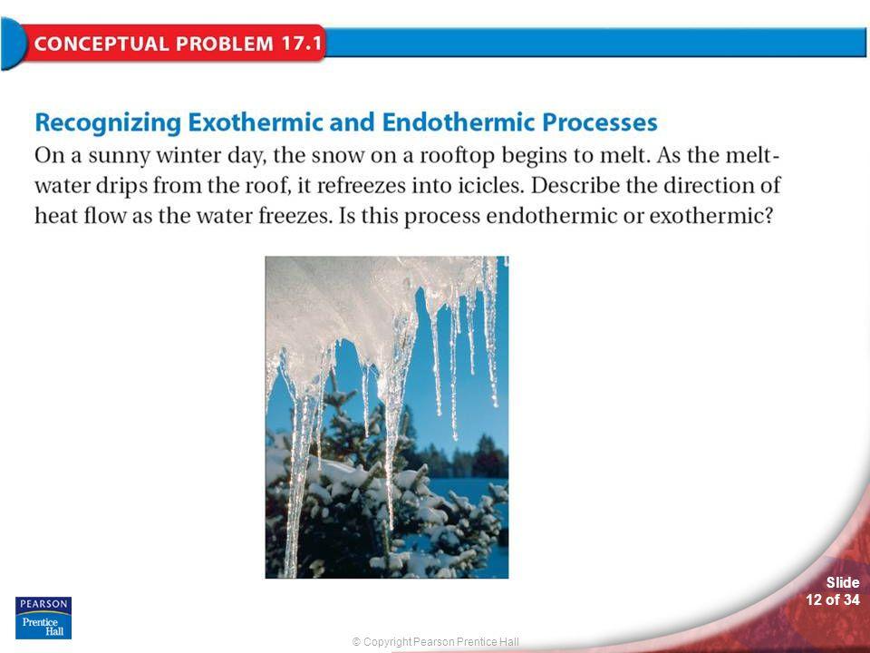 © Copyright Pearson Prentice Hall Slide 12 of 34 Conceptual Problem 17.1