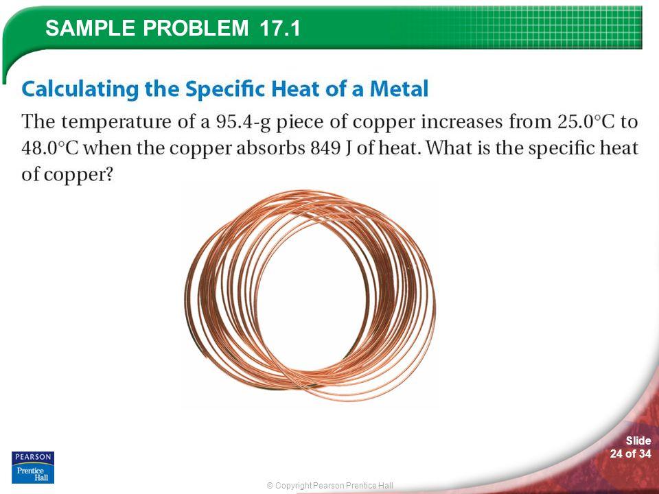 © Copyright Pearson Prentice Hall SAMPLE PROBLEM Slide 24 of 34 17.1