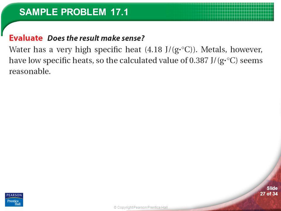 © Copyright Pearson Prentice Hall SAMPLE PROBLEM Slide 27 of 34 17.1