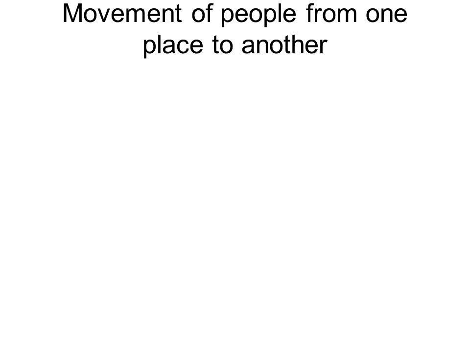 Movement of people from one place to another