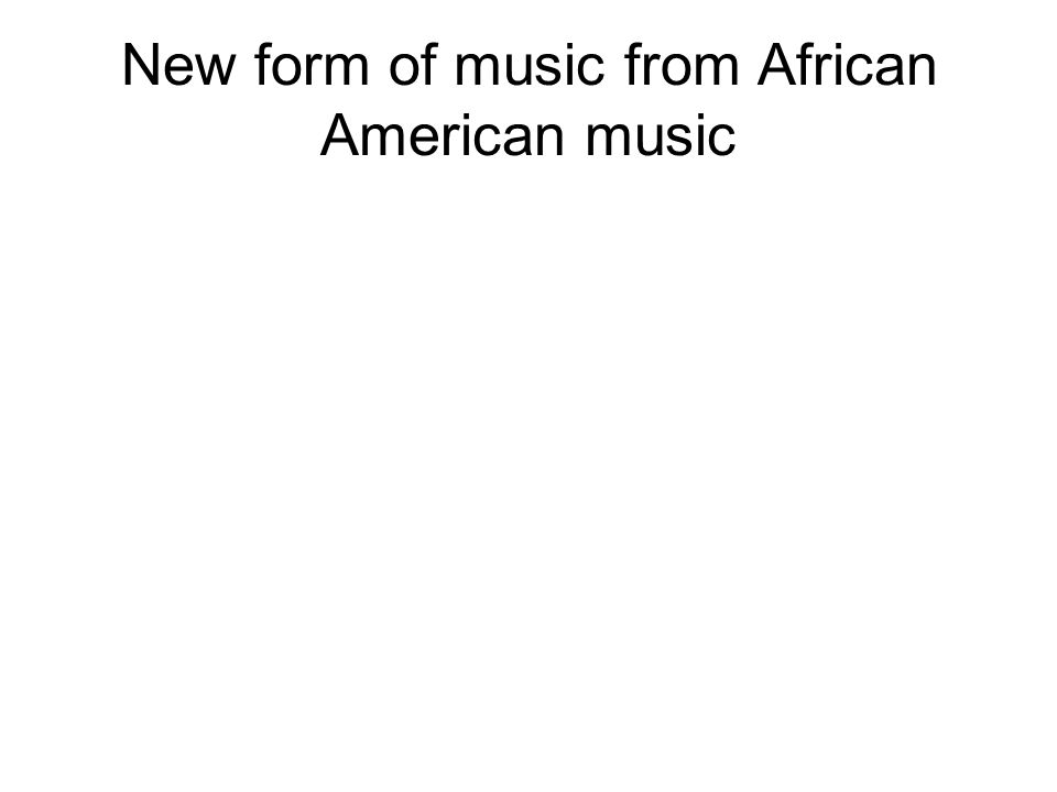 New form of music from African American music