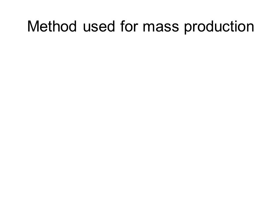 Method used for mass production