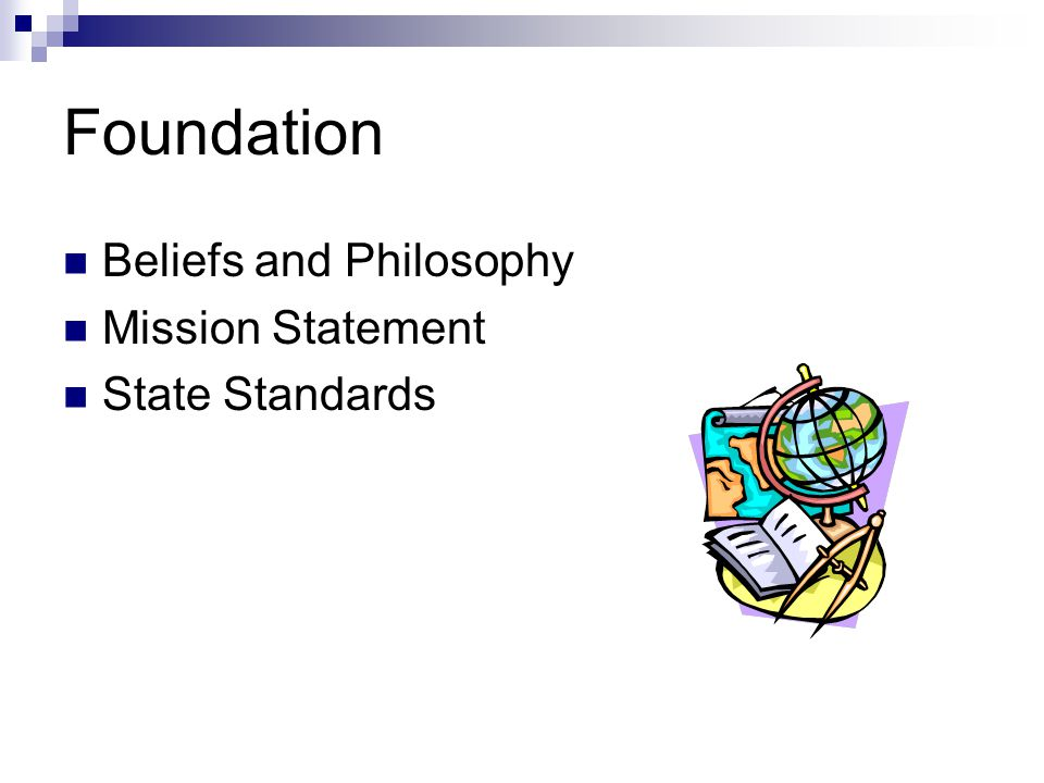 Foundation Beliefs and Philosophy Mission Statement State Standards