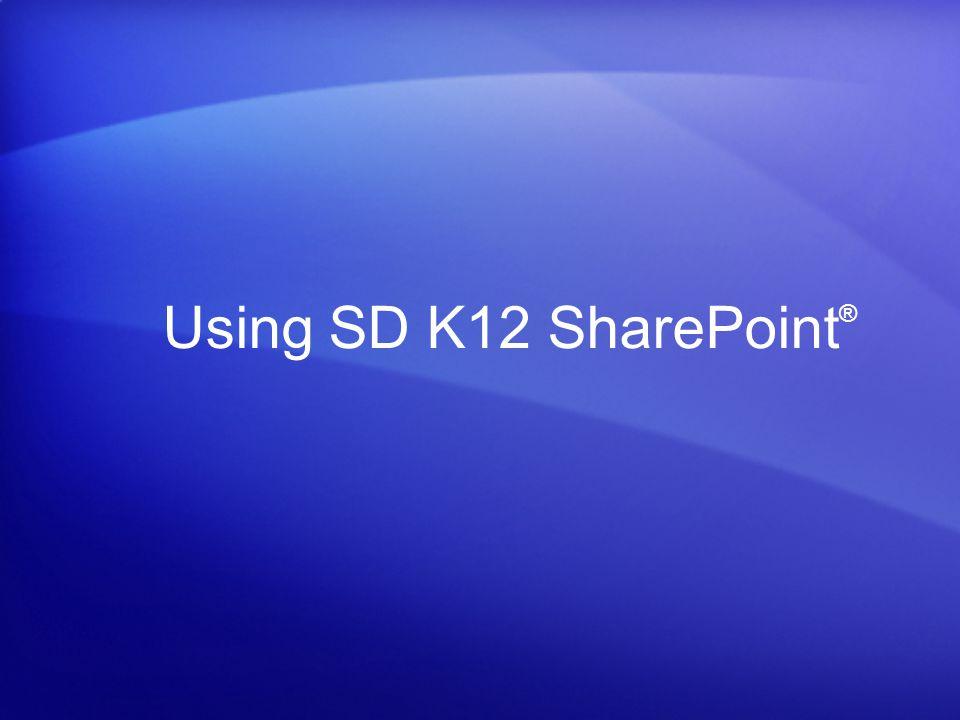 Using SD K12 SharePoint ®