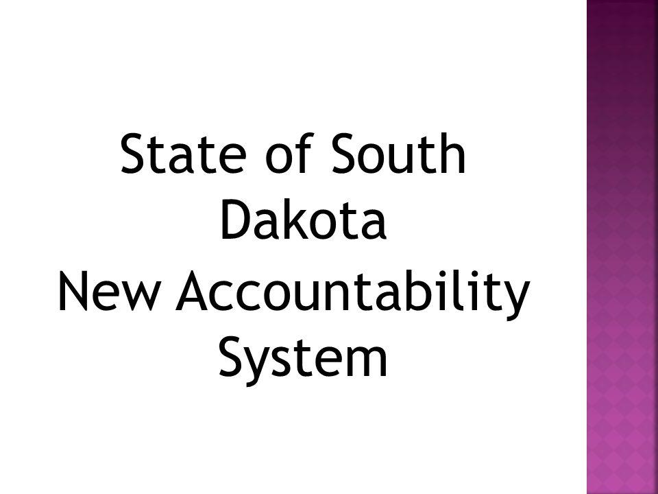 State of South Dakota New Accountability System