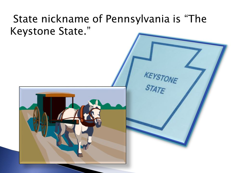 State nickname of Pennsylvania is The Keystone State.