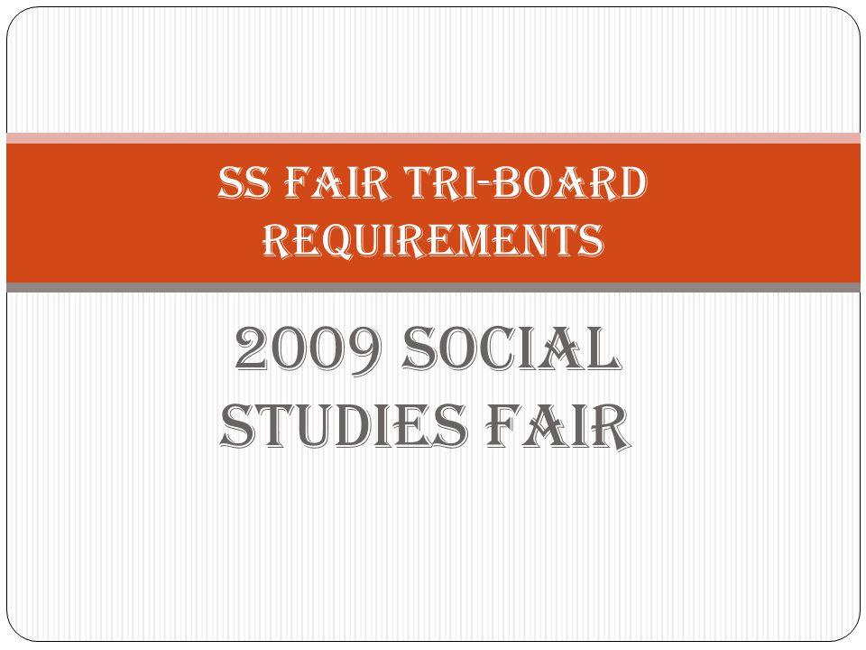 2009 Social Studies Fair SS Fair Tri-Board Requirements