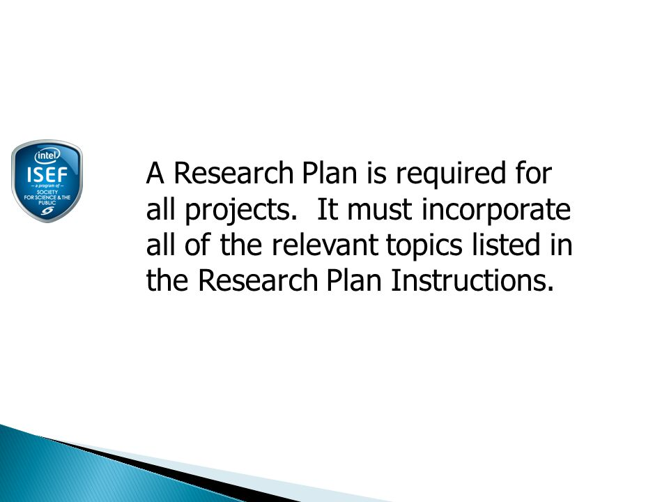 A Research Plan is required for all projects.
