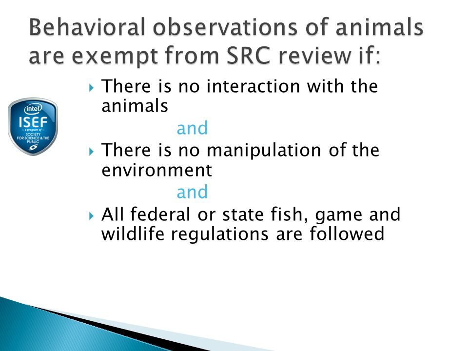 There is no interaction with the animals and  There is no manipulation of the environment and  All federal or state fish, game and wildlife regulations are followed