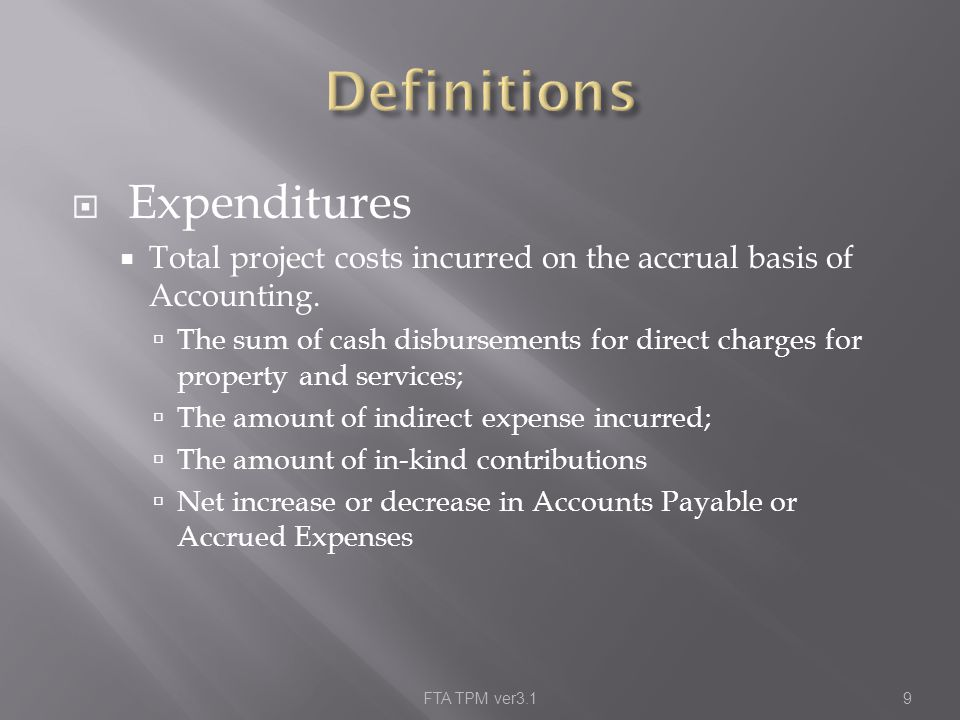  Expenditures  Total project costs incurred on the accrual basis of Accounting.