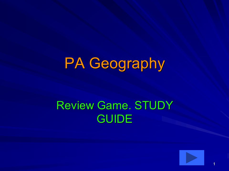 1 PA Geography Review Game. STUDY GUIDE