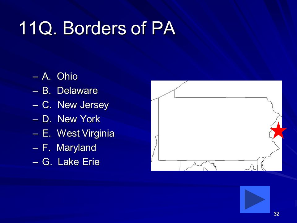 32 11Q. Borders of PA –A. Ohio –B. Delaware –C.