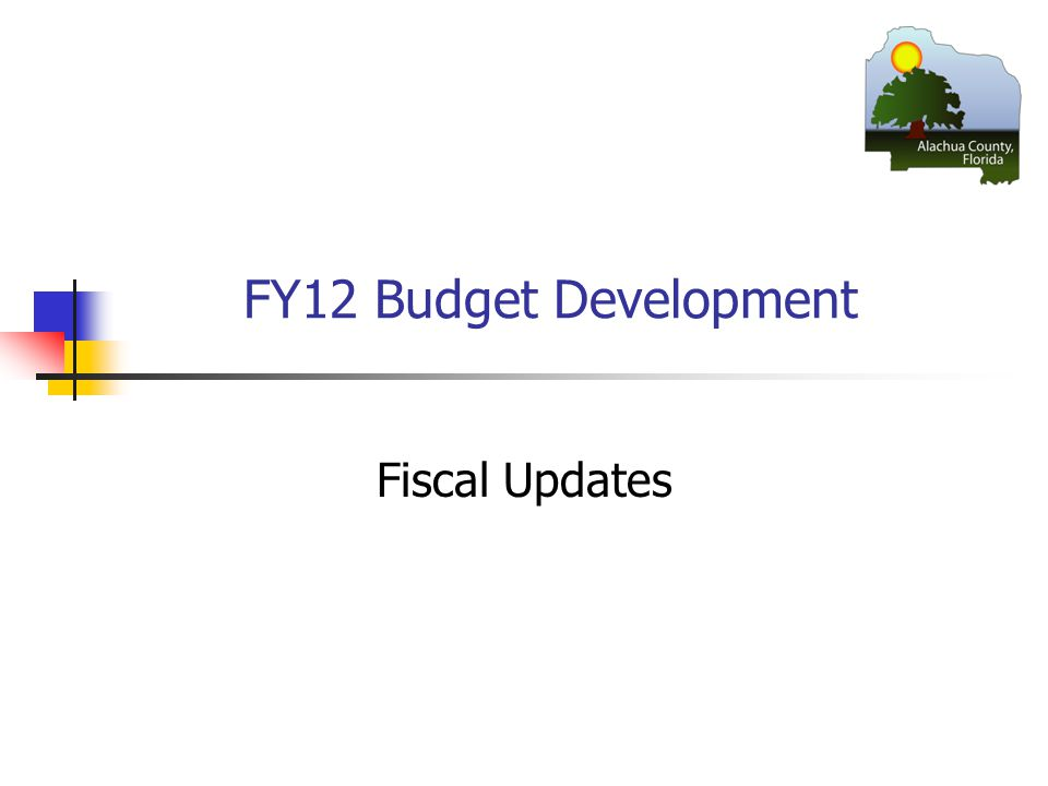 FY12 Budget Development Fiscal Updates