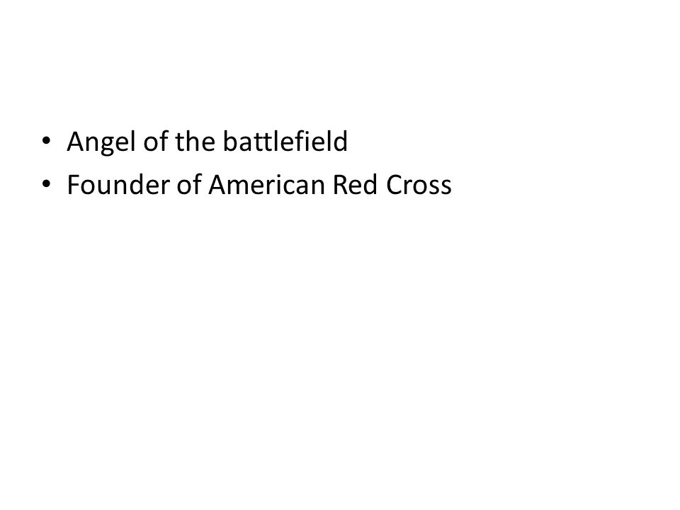 Angel of the battlefield Founder of American Red Cross