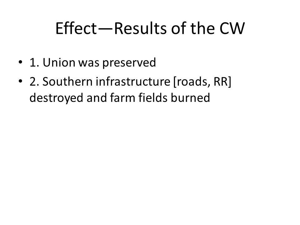 Effect—Results of the CW 1. Union was preserved 2.