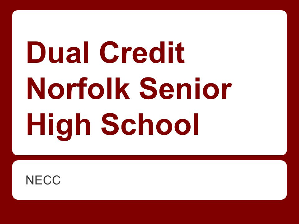 Dual Credit Norfolk Senior High School NECC
