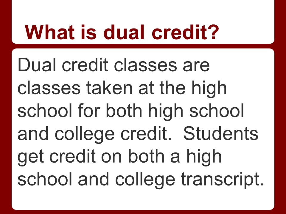 W hat is dual credit.