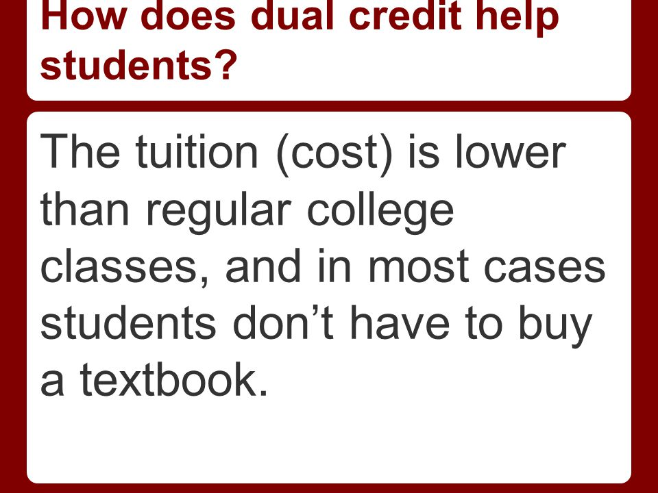 How does dual credit help students.