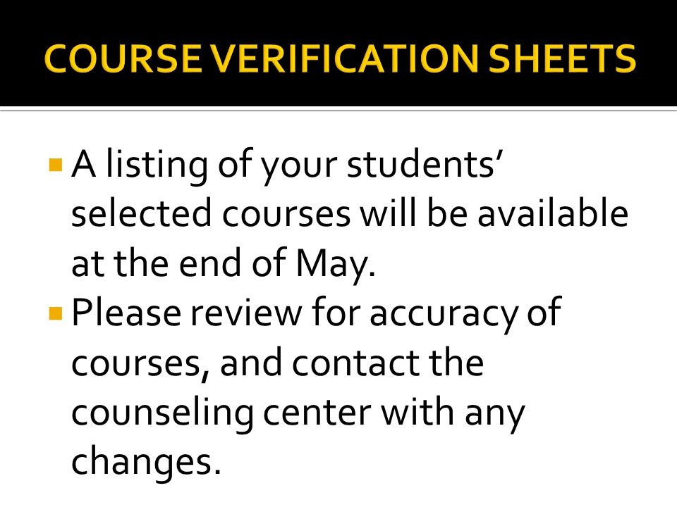  A listing of your students' selected courses will be available at the end of May.