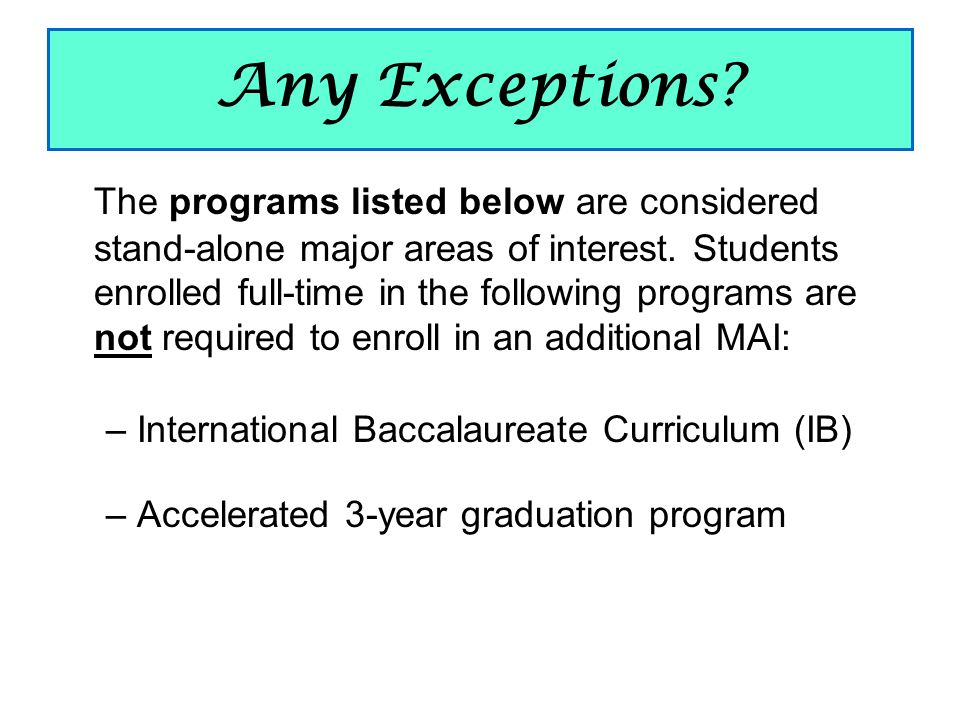 Any Exceptions. The programs listed below are considered stand-alone major areas of interest.