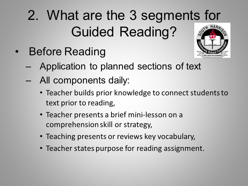 2. What are the 3 segments for Guided Reading.