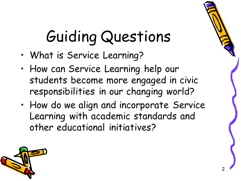 3 Service Learning Service learning involves students in community activities that compliment their classroom studies.