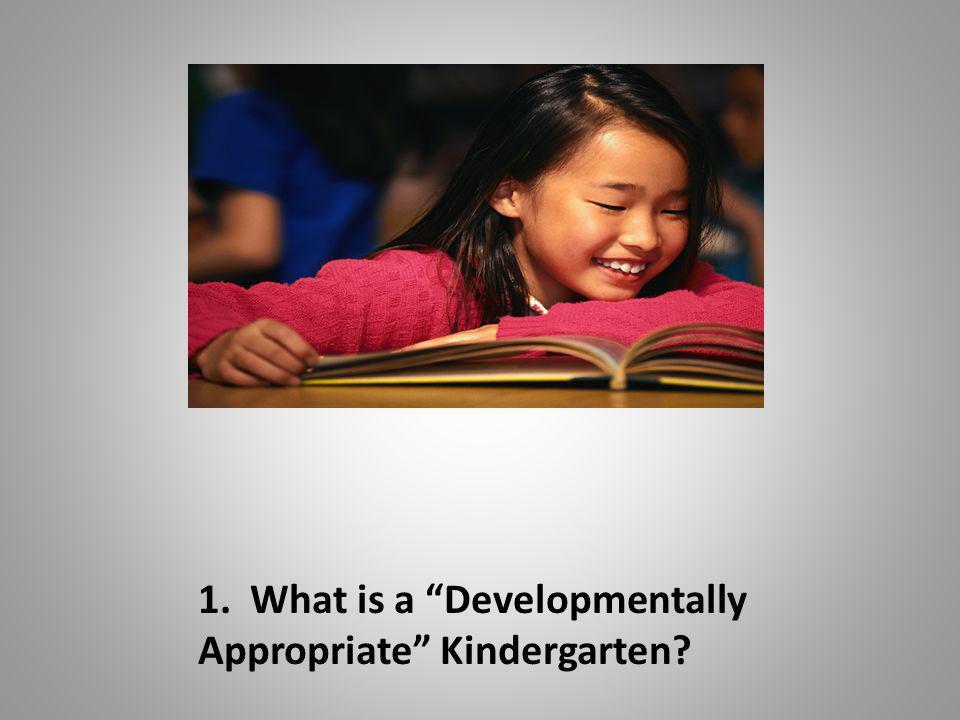 """1. What is a """"Developmentally Appropriate"""" Kindergarten?"""