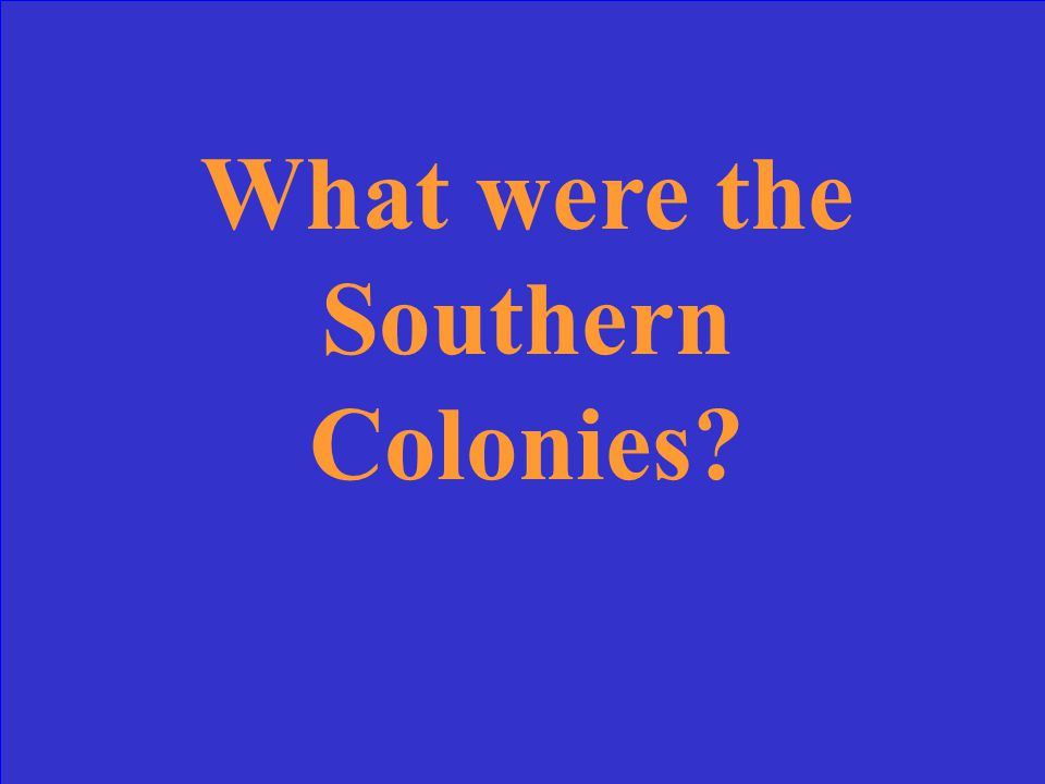 What were the Southern Colonies?