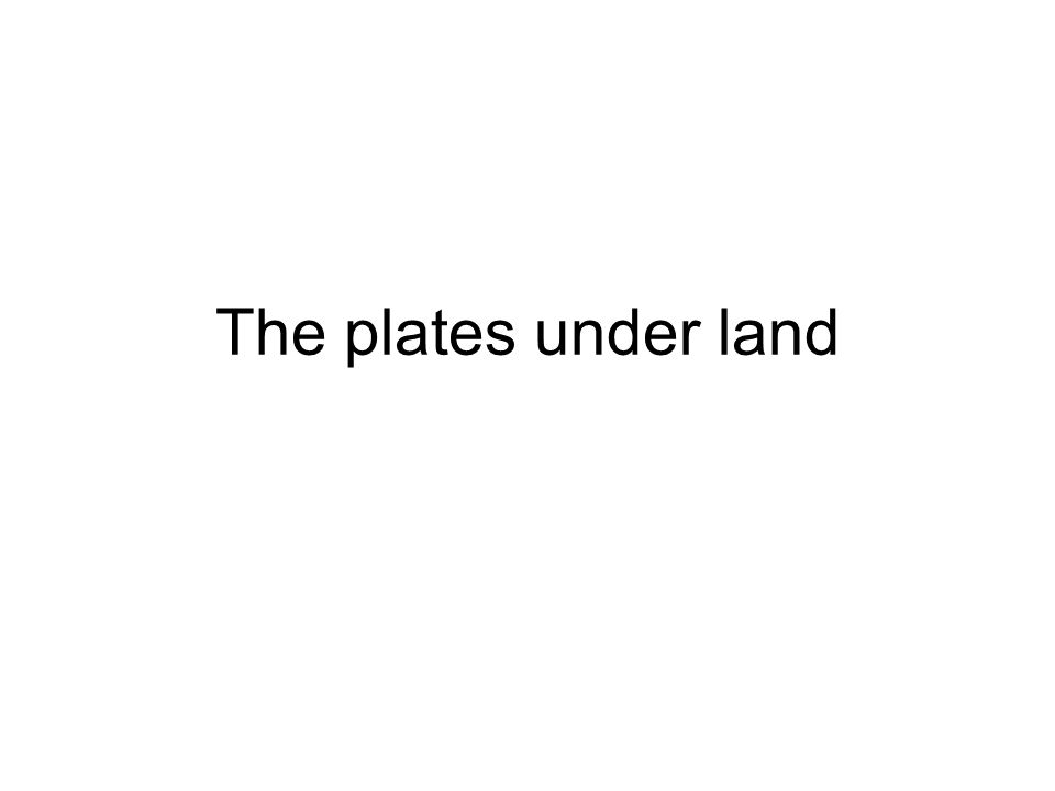 The plates under land