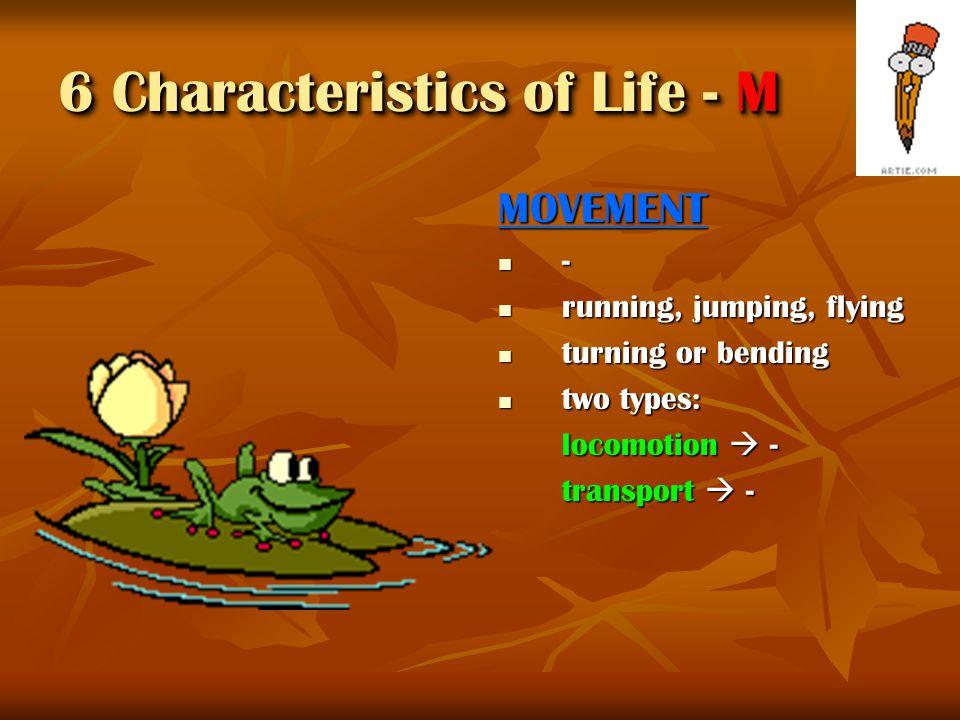 ADAPTATION - - 6 Characteristics of Life - A