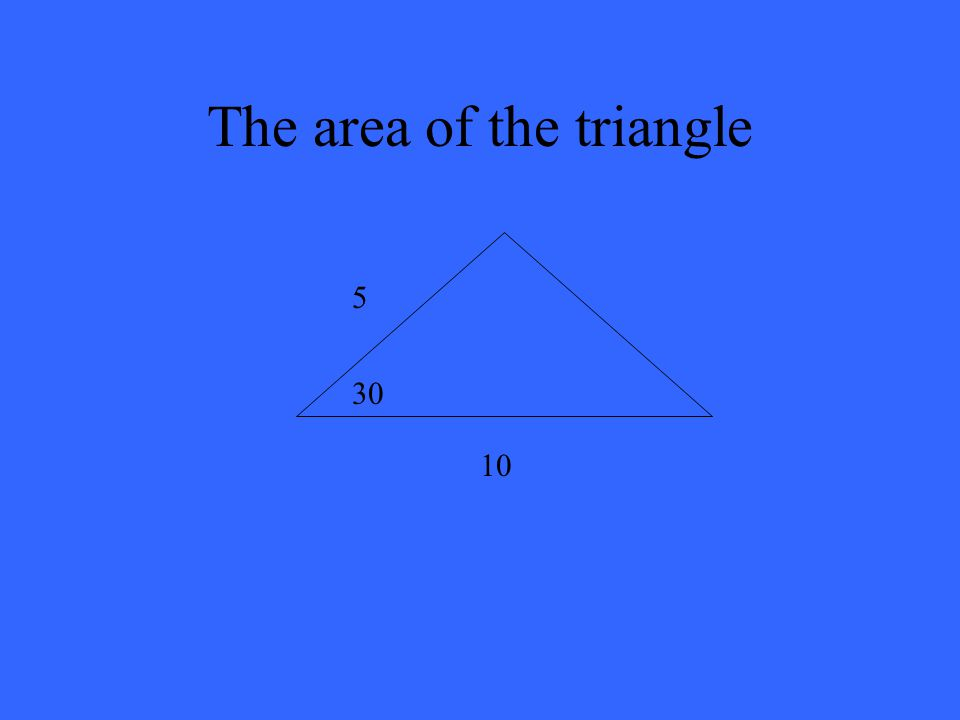 The area of the triangle