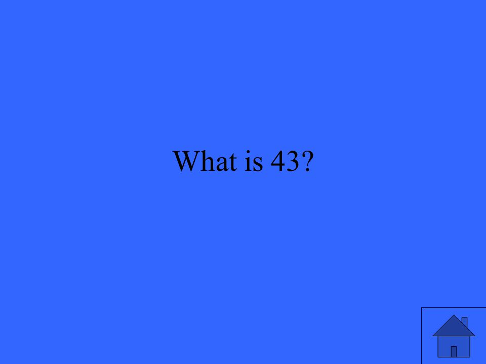 What is 43