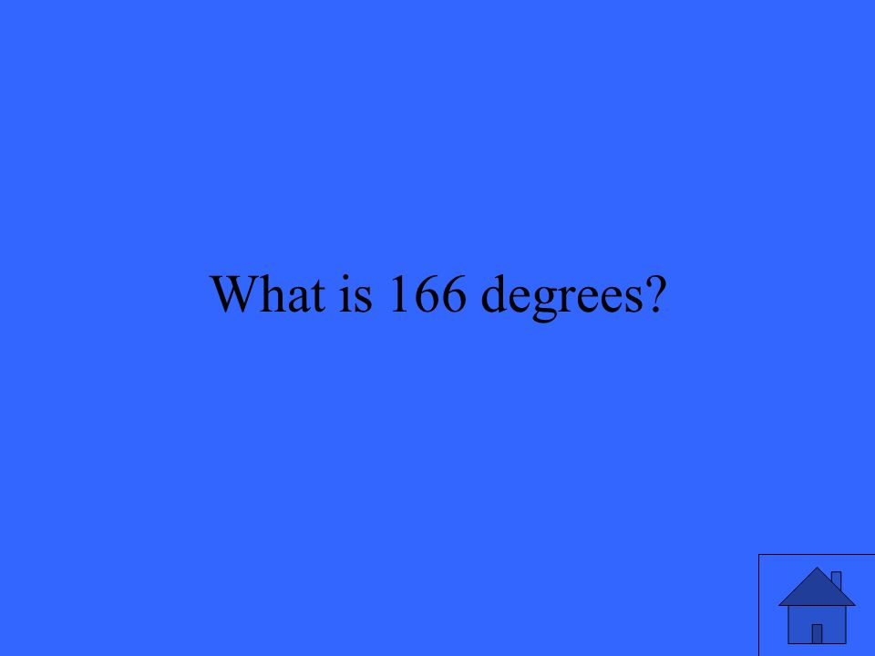 What is 166 degrees