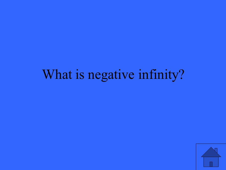 What is negative infinity