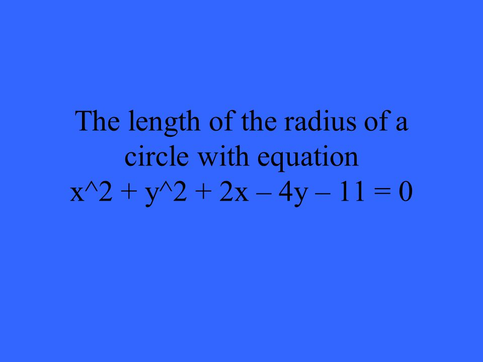The length of the radius of a circle with equation x^2 + y^2 + 2x – 4y – 11 = 0