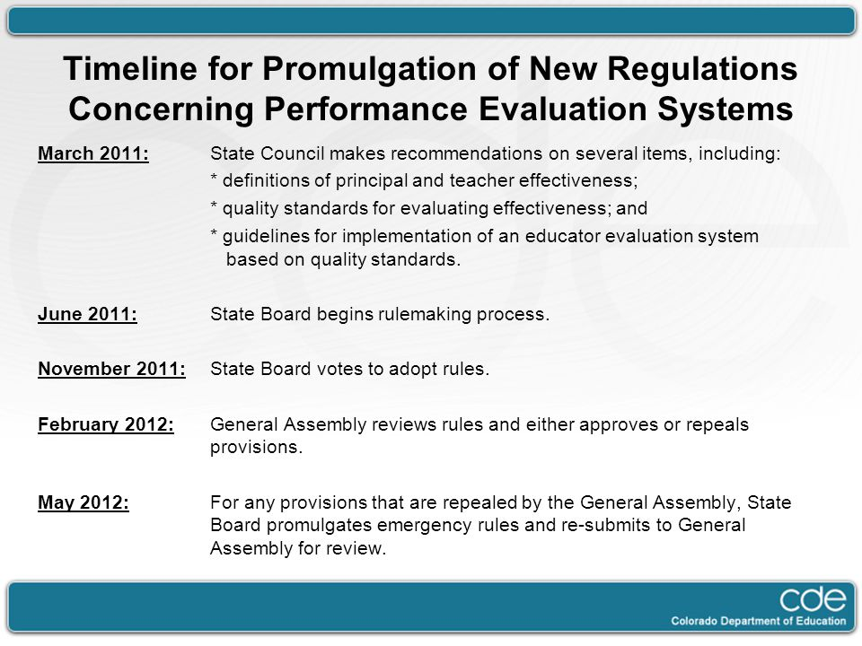 Timeline for Promulgation of New Regulations Concerning Performance Evaluation Systems March 2011:State Council makes recommendations on several items, including: * definitions of principal and teacher effectiveness; * quality standards for evaluating effectiveness; and * guidelines for implementation of an educator evaluation system based on quality standards.